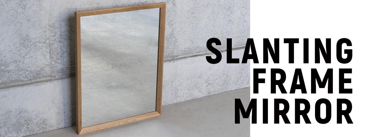 SLANTING FRAME MIRROR